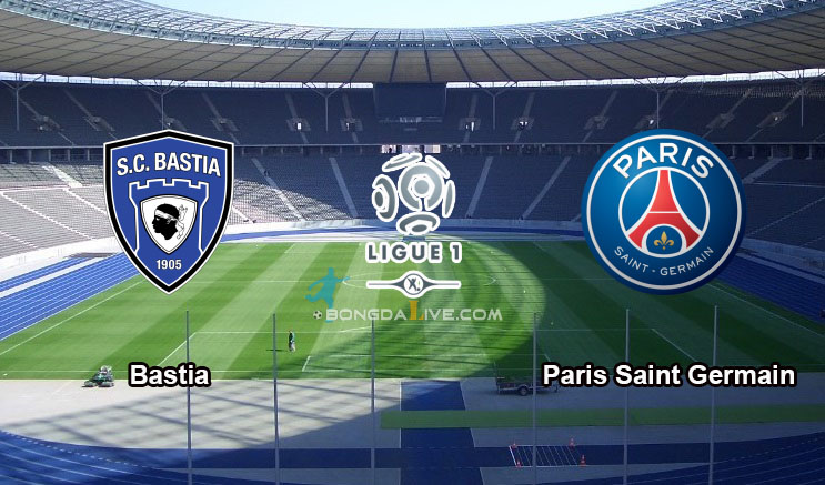 Nhận định Bastia vs Paris Saint Germain, 22h00 - 17/10