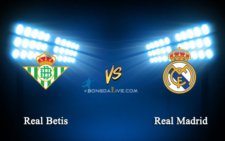 Link sopcast Real Betis vs Real Madrid, 02h30 – 25/01