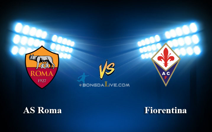 Soi keo AS Roma vs Fiorentina