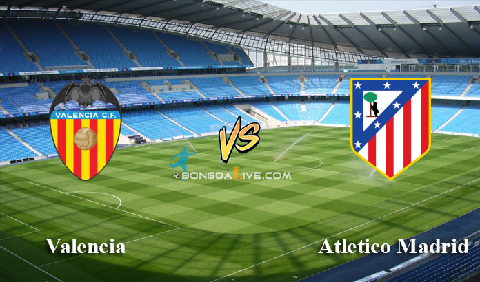 Soi keo Valencia vs Atletico Madrid