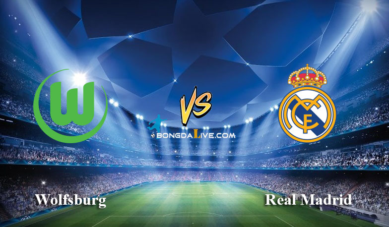 Du doan Wolfsburg vs Real Madrid